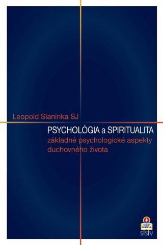 Psychológia a spiritualita - SJ Leopold Slaninka [E-kniha]